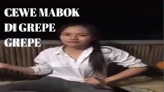 CEWE MABOK DI GREPE GREPE