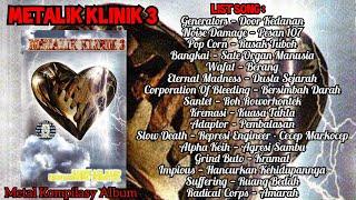 Download METALIK KLINIK 3 FULL ALBUM || album kompilasi underground