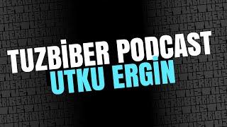 TuzBiber Podcast: 005 - Utku Ergin