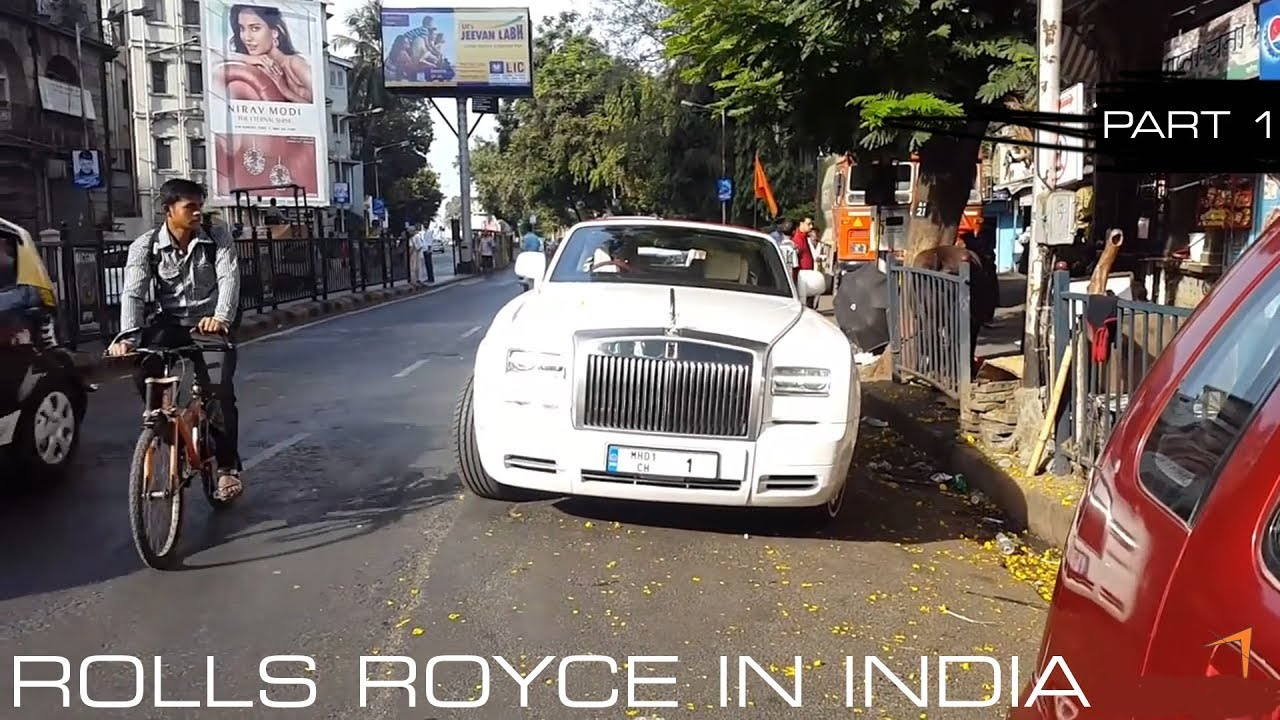 ROLLS ROYCE IN INDIA | MUMBAI | PART 1 - YouTube