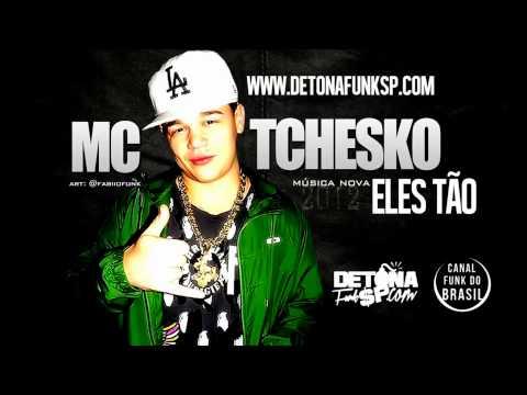 MC Tchesko - Eles Tão (DJ Gelouko e Júnior Do Andaraí)