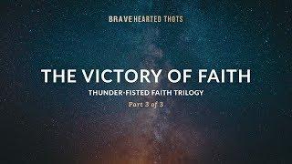 Eric Ludy - The Victory of Faith - (Thunder-Fisted Faith Trilogy)