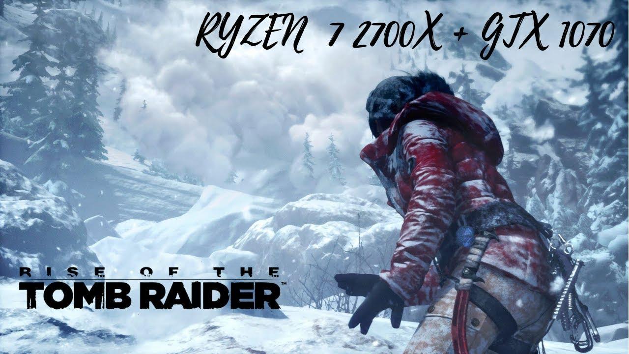 Rise of the Tomb Raider (Ryzen 7 2700X + Gtx 1070) (1440p Max Settings)