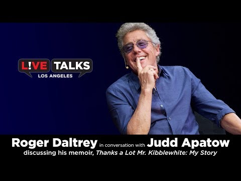 Roger Daltrey in conversation with Judd Apatow at Live Talks Los Angels