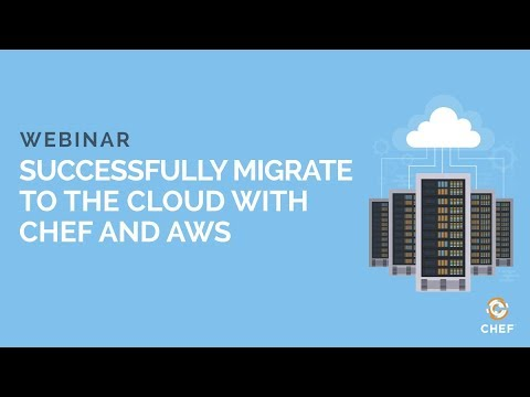 Successfully Migrate to the Cloud with Chef and AWS