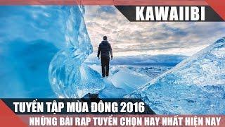 Tuyển Tập Những Bài Rap Hay Nhất Về Mùa Đông 2016 - Noel FA (Nhạc Rap Giáng Sinh Tuyển Chọn 2016)