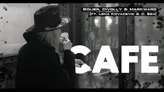 Gambar cover Bolier, Divolly & Markward - Cafe (ft. Lena Kovacevic & C.Sen) [Official Video]
