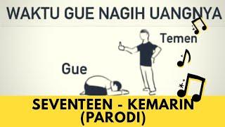 Nagih Hutang pakai Lagu KEMARIN SEVENTEEN jadi LUCU? - PARODI LIRIK