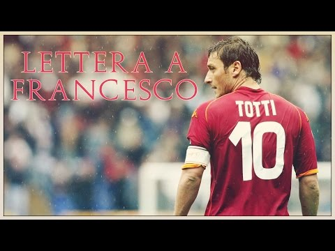 Lettera a Francesco Totti