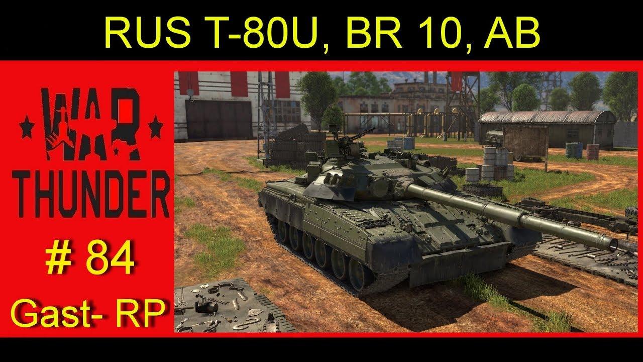 84. War Thunder Ground Forces, Gast Replay, RUS T-80U BR 10.0 RB, Gameplay, HD, Deutsch - YouTube