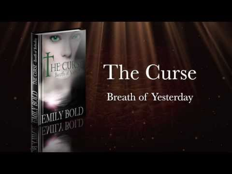 """Fantasy Booktrailer: """"The Curse - Breath of Yesterday"""" by Emily Bold"""