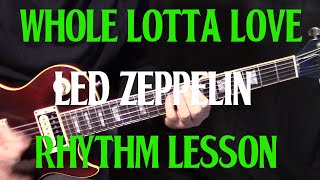 "how to play ""Whole Lotta Love"" by Led Zeppelin - rhythm guitar lesson"