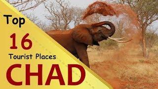 """CHAD"" Top 16 Tourist Places | Chad Tourism"