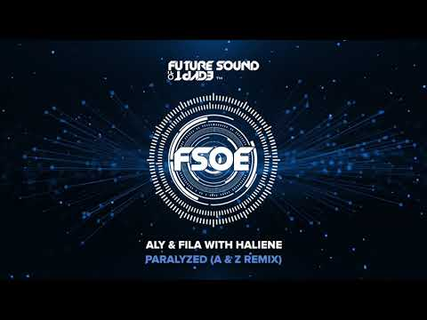 Aly & Fila with HALIENE – Paralyzed A & Z Remix