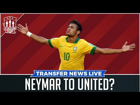 Neymar to Man Utd? Man Utd Transfer News