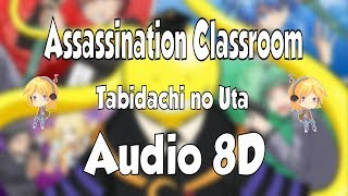 🎓 8D Assassination Classroom TABIDACHI NO UTA 8D AUDIO 🎵 8D ANIME
