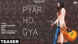 Pyar Ho Gya (Teaser) Mann Kapoor   Releasing on 9th July   White Hill Music