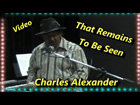 Charles Alexander-That Remains To Be Seen