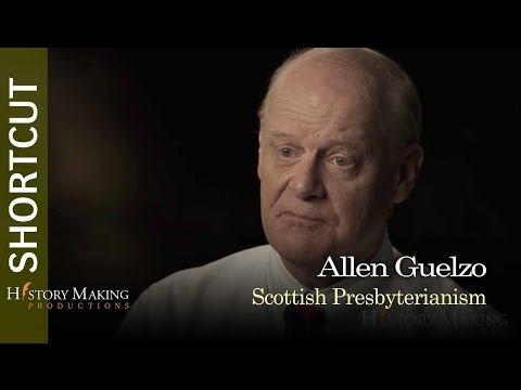 Allen Guelzo on Scottish Presbyterianism
