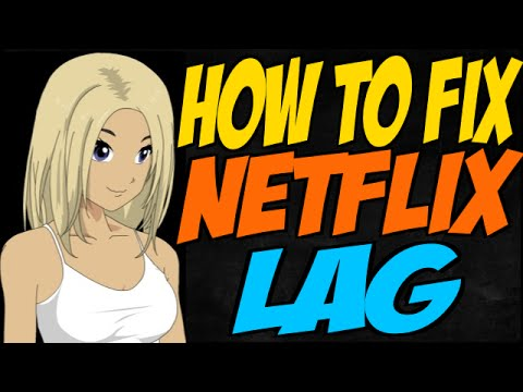 How to Fix Netflix Lag