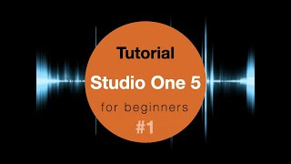 Studio One 5 for beginners #1 Presonus tutorial