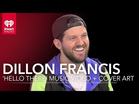 Dillon Francis 'Hello There' Music Video + Cover Art | Exclusive Interview