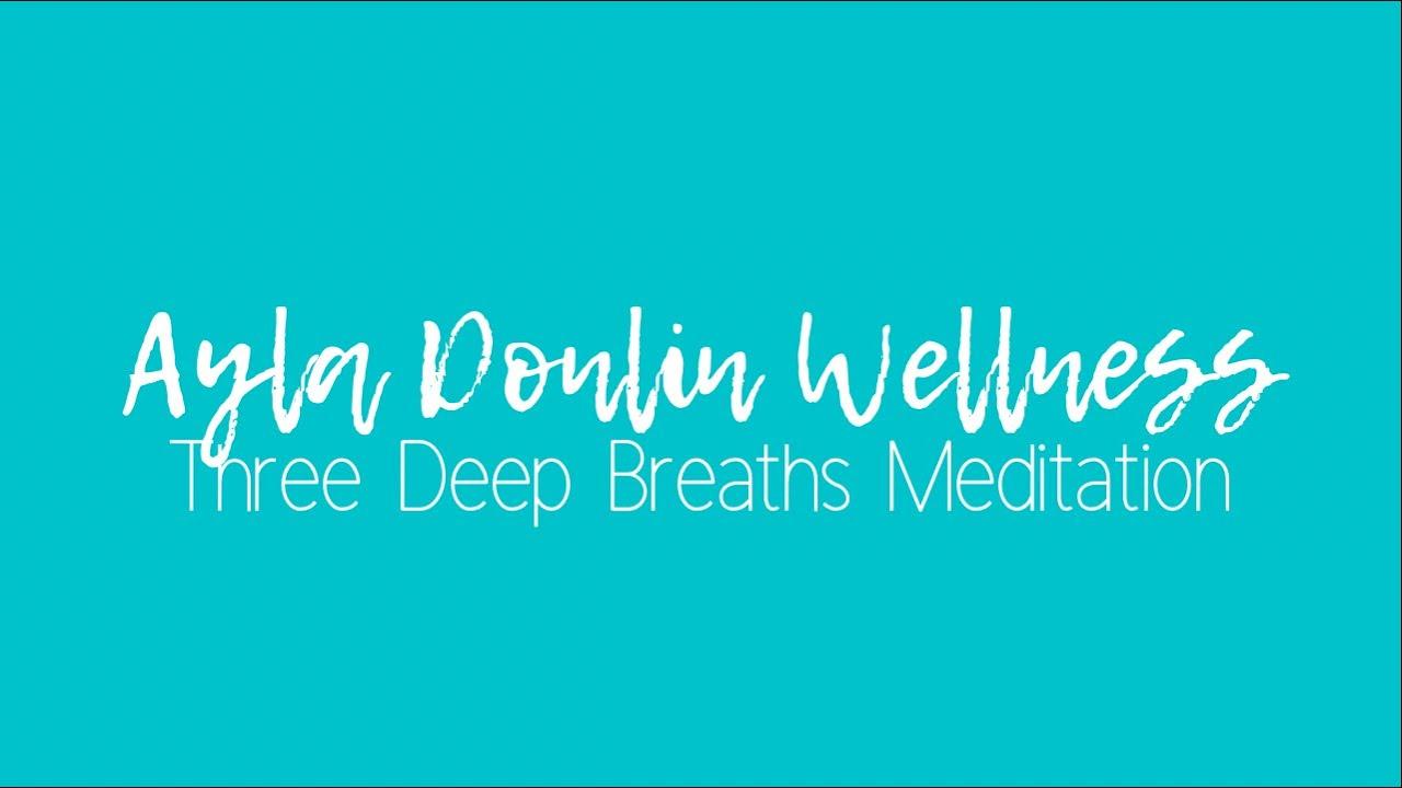 Three Deep Breaths Meditation