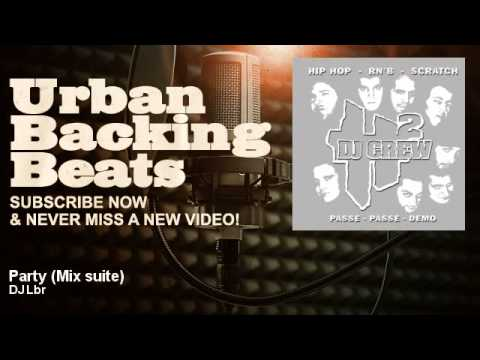 DJ Lbr - Party - Mix Suite - URBAN BACKING BEATS