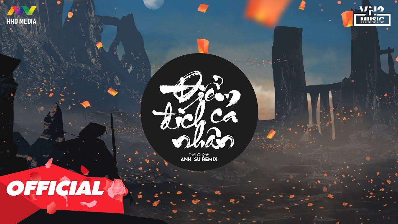ĐIỂM CA ĐÍCH NHÂN – Thái Quỳnh ( Anh Su Remix ) | Nhớ Đeo Tai Nghe