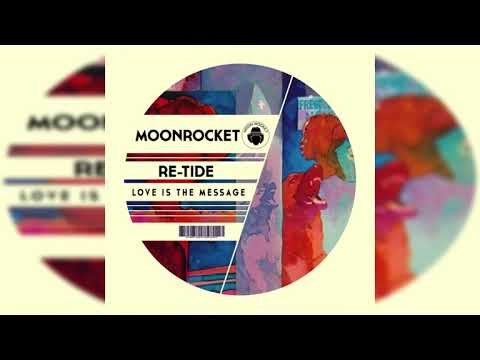 Moon Rocket, Re-Tide _ Love Is The Message