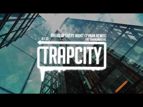 The Chainsmokers - Break Up Every Night (TYNAN Remix)