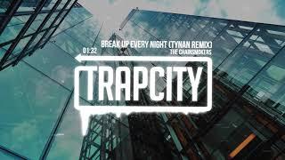 The Chainsmokers Break Up Every Night TYNAN Remix