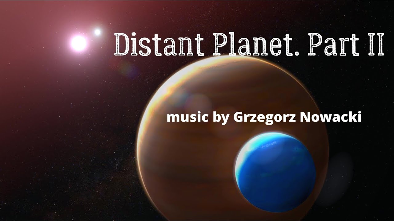 Distant Planet. Part II 🎧 - YouTube