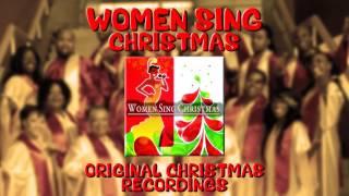 WOMEN SING CHRISTMAS - Original Christmas Recodings