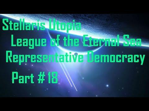Stellaris Utopia: League of the Eternal Sea - Representative Democracy - Part 18