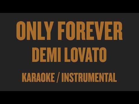 Demi Lovato – Only Forever (Karaoke / Instrumental)