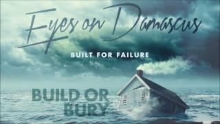 Build or Bury - Eyes on Damascus