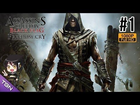 Assassin's Creed 4 Freedom Cry [Pt1]: น้ำตาแห่งอิสรภาพ การปลดแอกเพื่อเสรี