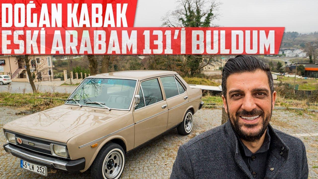 Doğan Kabak | Eski Arabam 131'i Buldum