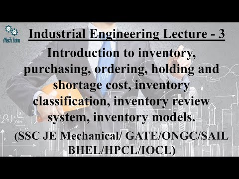 Industrial Engineering Lecture 3: inventory and classification, review system and inventory models