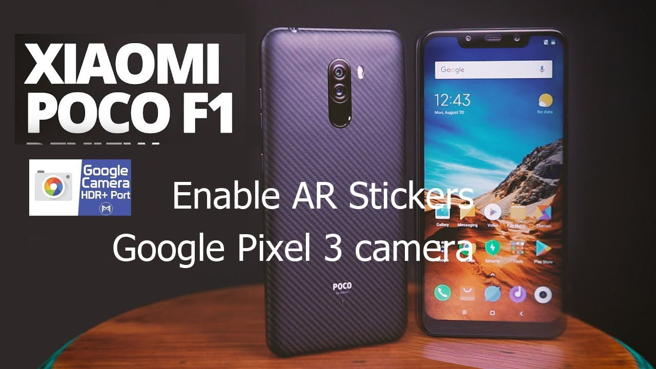 Google pixel 3 camera port+ Google AR stickers for Poco F1(no root)