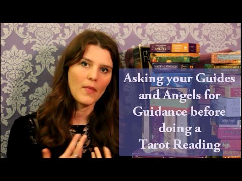 Asking Your Guides And Angels For Guidance Before Doing A Tarot Reading Part 2 Of 10