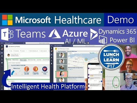 17) Microsoft Healthcare Demo: Teams, Dynamics 365, Power BI, Azure ML AI IoT, Flow, Bots, Marketing