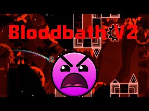 Bloodbath V2 - SO PAINFUL!! | Geometry Dash Level