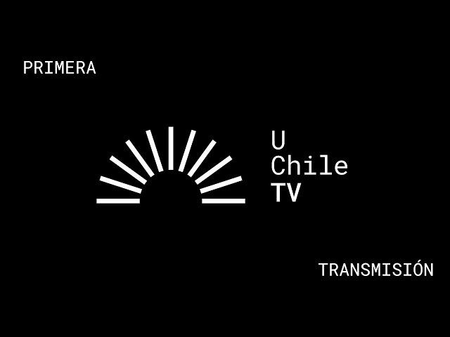 Primera transmisión de UCHILE TV, el canal de televisión de la U. de Chile