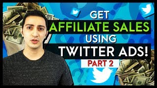 Click By Click Guide to Make Affiliate Sales Using Twitter Ads - Part 2