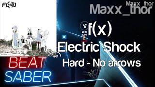 Beat Saber | f(x) (에프엑스) | Electric Shock | Hard | No Arrows…