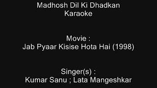 Madhosh Dil Ki Dhadkan - Karaoke - Jab Pyaar Kisise Hota Hai (1998) - Kumar Sanu ; Lata Mangeshkar