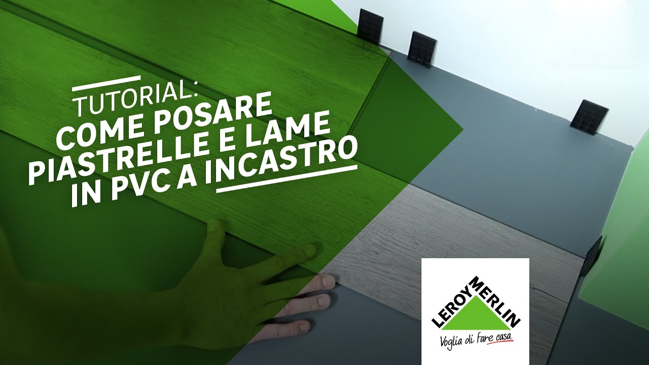 Come posare lame o piastrelle in pvc con sistema a incastro leroy merlin youtube - Canvas pvc leroy merlin ...