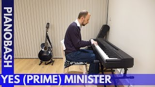 Yes (Prime) Minister Theme (1980-88) | Piano Bash